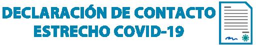 DECLARACIÓN DE CONTACTO ESTRECHO COVID-19